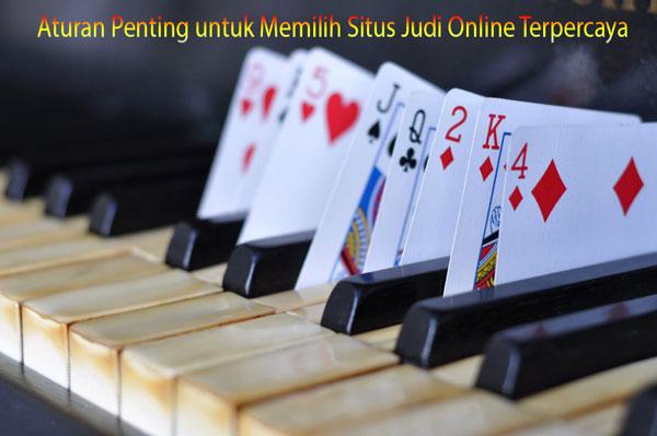 Aturan Penting untuk Memilih Situs Judi Online Terpercaya